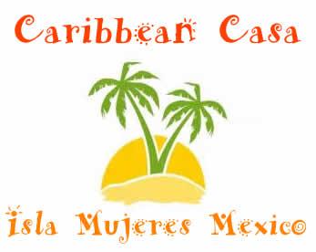 Caribbean Casa - Isla Mujeres Mexico Vacation Rental